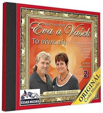 ČESKÁ MUZIKA - Eva a Vašek 2 - To býval ráj - 1 CD