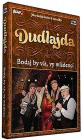 Dudlajda - Bodaj by vás, vy mládenci - DVD