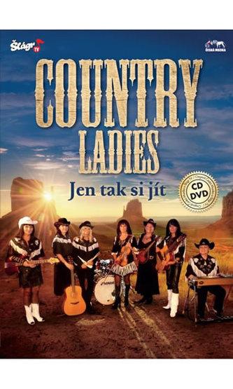 Country Ladies - Jen tak si jít - CD+DVD - neuveden