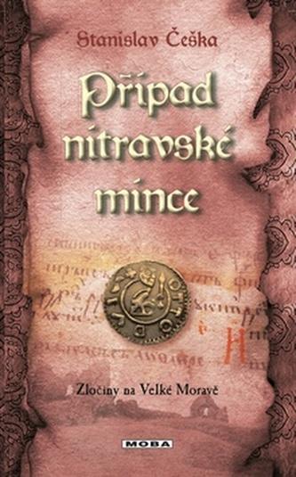 Případ nitravské mince - Zločiny na Velké Moravě