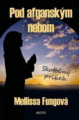 Pod afganským nebom - Mellissa Fungová