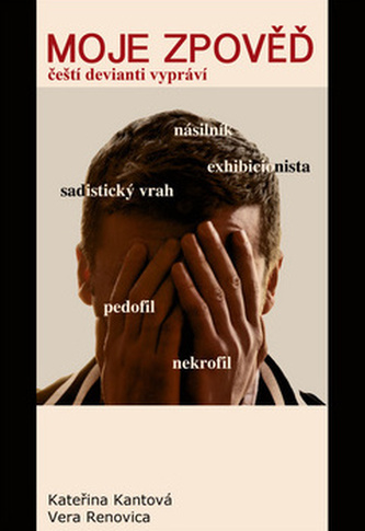 Moje zpověď - Čeští devianti vypráví