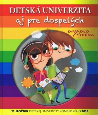 Detská univerzita aj pre dospelých 2013