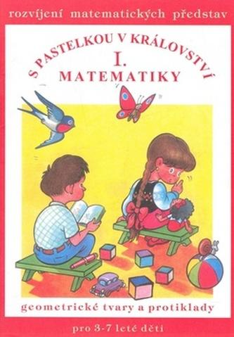 S pastelkou v království matematiky I.