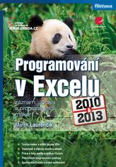 Programování v Excelu 2010 a 2013 - záznam, úprava a programování maker