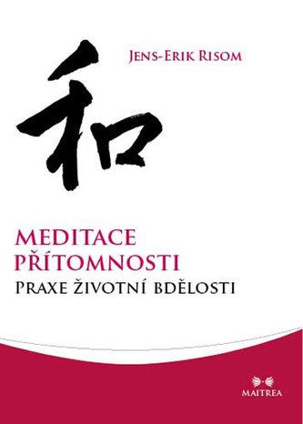 Meditace přítomnosti - Praxe životní bdělosti