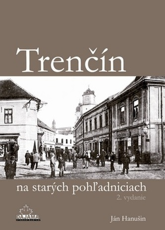 Trenčín na starých pohľadniciach