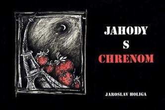 Jahody s chrenom - Jaroslav Holiga