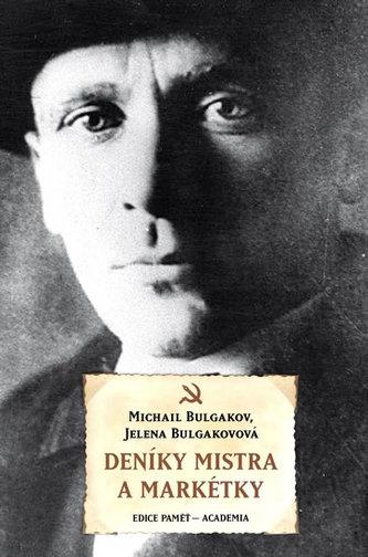 Deníky Mistra a Markétky - Bulgakov Michail, Bulgakovová Jelena,