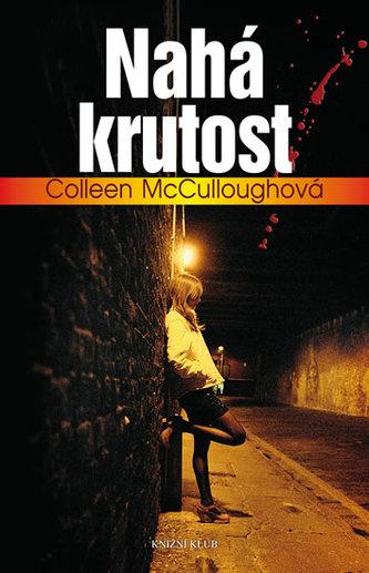 Nahá krutost - Colleen McCullough