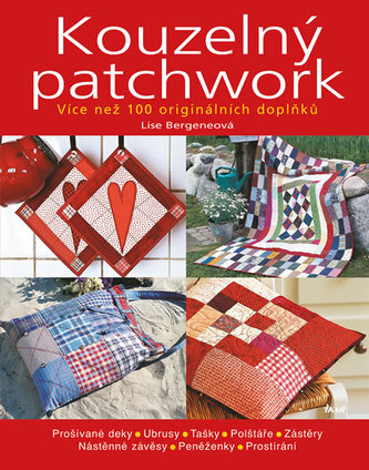 Kouzelný patchwork - Více než 100 originálních doplňků