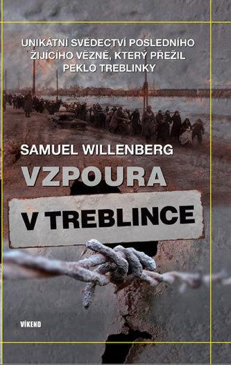 Vzpoura v Treblince - Unikátní svědectví posledního žijícího vězně, který přežil peklo Treblinky