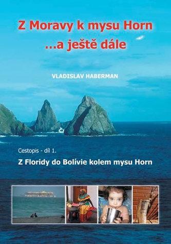 Z Moravy k mysu Horn  … a ještě dále 1. - Z Floridy do Bolívie kolem mysu Horn