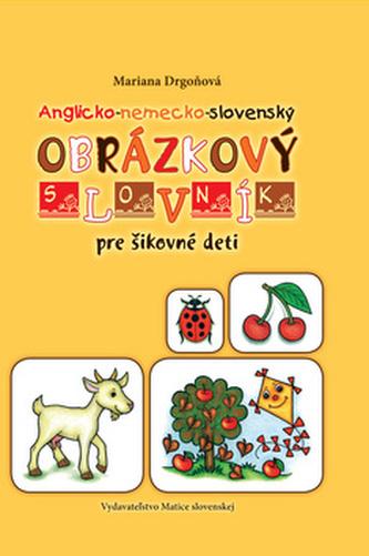 Anglicko-nemecko-slovenský obrázkový slovník pre šikovné deti