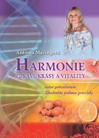 Harmonie zdraví, krásy a vitality - Antónia Mačingová