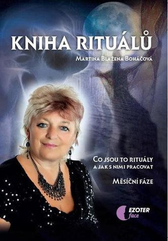 Kniha rituálů - Co jsou to rituály a jak s nimi pracovat, měsíční fáze - Martina Blažena Boháčová