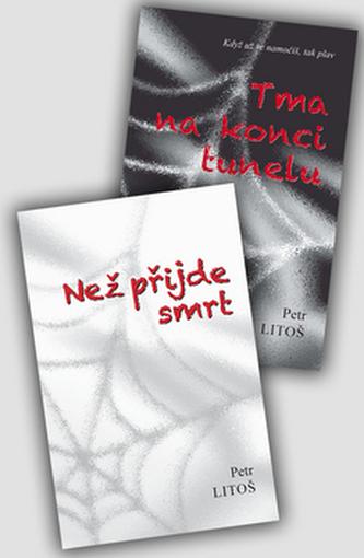 Komplet 2 ks Tma na konci tunelu a Než přijde smrt - Petr Litoš