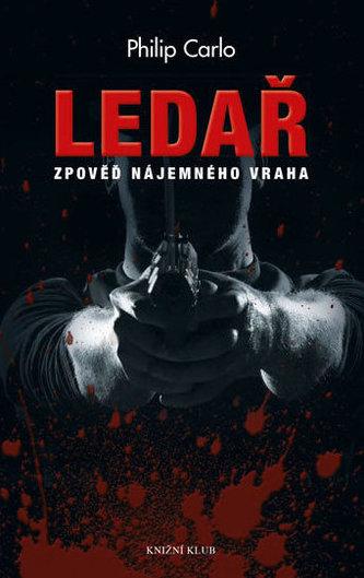 Ledař: Zpověď mafián. nájemného zabijáka