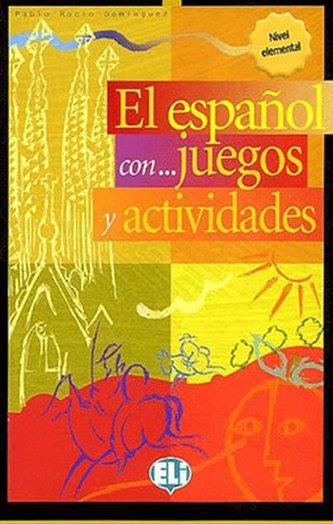 El espaňol con... juegos y actividades - Nivel Elemental (ELI)