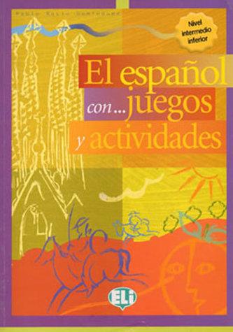 El espaňol con... juegos y actividades - Nivel intermedio inferior (ELI)