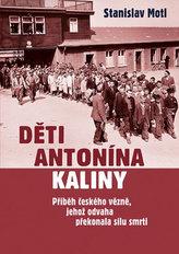 Děti Antonína Kaliny - Příběh českého vězně, jehož odvaha překonala sílu smrti