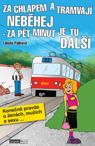 Za chlapem a tramvají neběhej - za pět minut je tu další