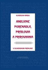 Anglické porekadlá, príslovia a prirovnania v slovenskom preklade