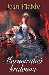 Marnotratná královna (Francouzská revoluce 3)