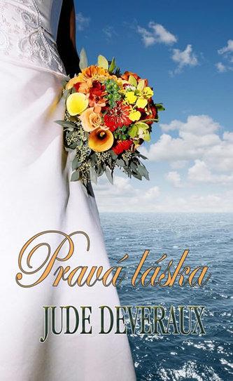 Pravá láska (Série Nevěsty z Nuntucketu 1) - Jude Deveraux