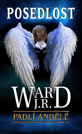 Padlí andělé 5 - Posedlost - J. R. Ward