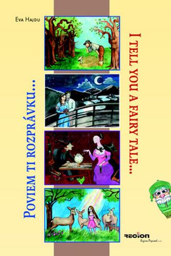 Poviem ti rozprávku I tell you a fairy tale