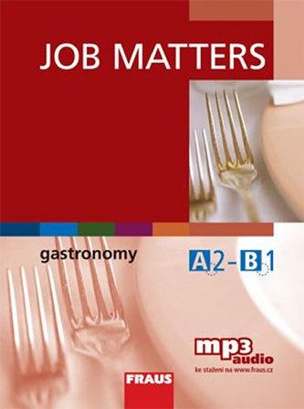 Job Matters - Gastronomy - učebnice + mp3 ke stažení zdarma - Kolektiv Autorů