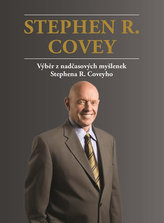 Výběr z nadčasových myšlenek Stephena R. Coveyho