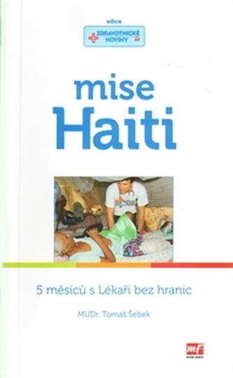 Mise Haiti - 5 měsíců s Lékaři bez hranic