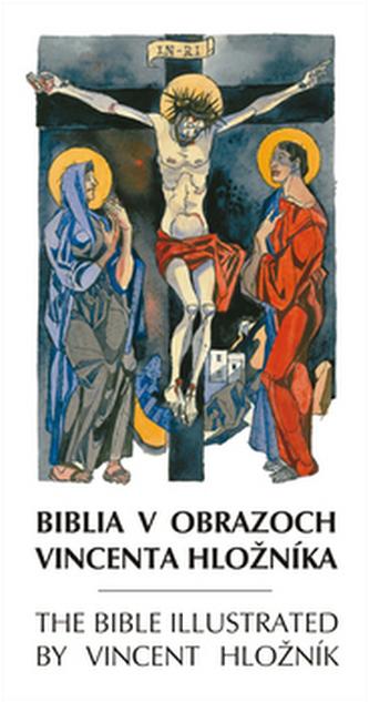 Biblia v obrazoch Vincenta Hložníka The Bible illustrated by Vincent Hložník