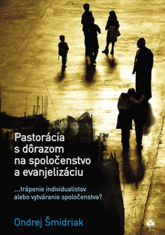 Pastorácia s dôrazom na spoločenstvo a evanjelizáciu