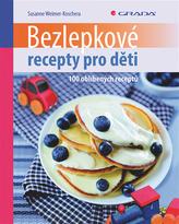 Bezlepkové recepty pro děti - 100 oblíbených receptů