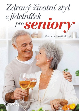 Zdravý životní styl a jídelníček pro seniory