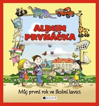 Album prvňáčka – Můj první rok ve školní lavici - Pospíchal Josef