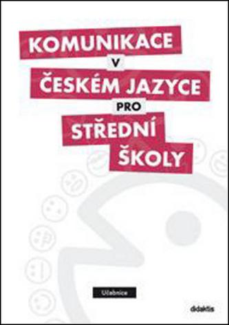 Komunikace v českém jazyce pro střední školy (učebnice) - Náhled učebnice
