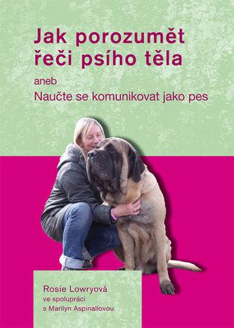 Jak porozumět řeči psího těla - Rosie Lowry