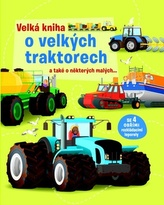 Velká kniha o velkých traktorech a také o některých malých