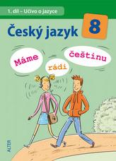 Český jazyk 8 - Máme rádi češtinu