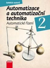 Automatizace a automatizační technika 2 Systémové pojetí automatizace