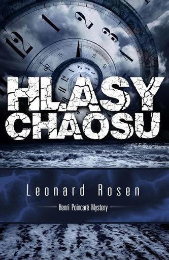 Hlasy chaosu - Leonard J. Rosen