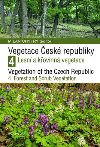 Vegetace České republiky 4 - Lesní a křovinná vegetace