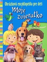 Moje zvieratko - Obrázková encyklopédia pre deti