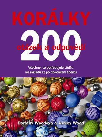 Korálky - 200 otázek a odpovědí - Dorothy Wood