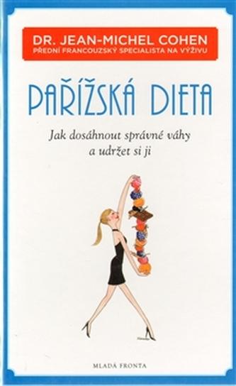Pařížská dieta - Jak dosáhnout správné váhy a udržet si ji