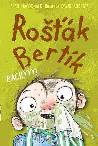 Rošťák Bertík – Bacilyyy!